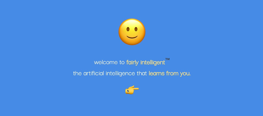 """A solid blue background with a yellow smile emoji under which are the words """"welcome to fairly intelligent the artificial intelligence that learns from you"""""""