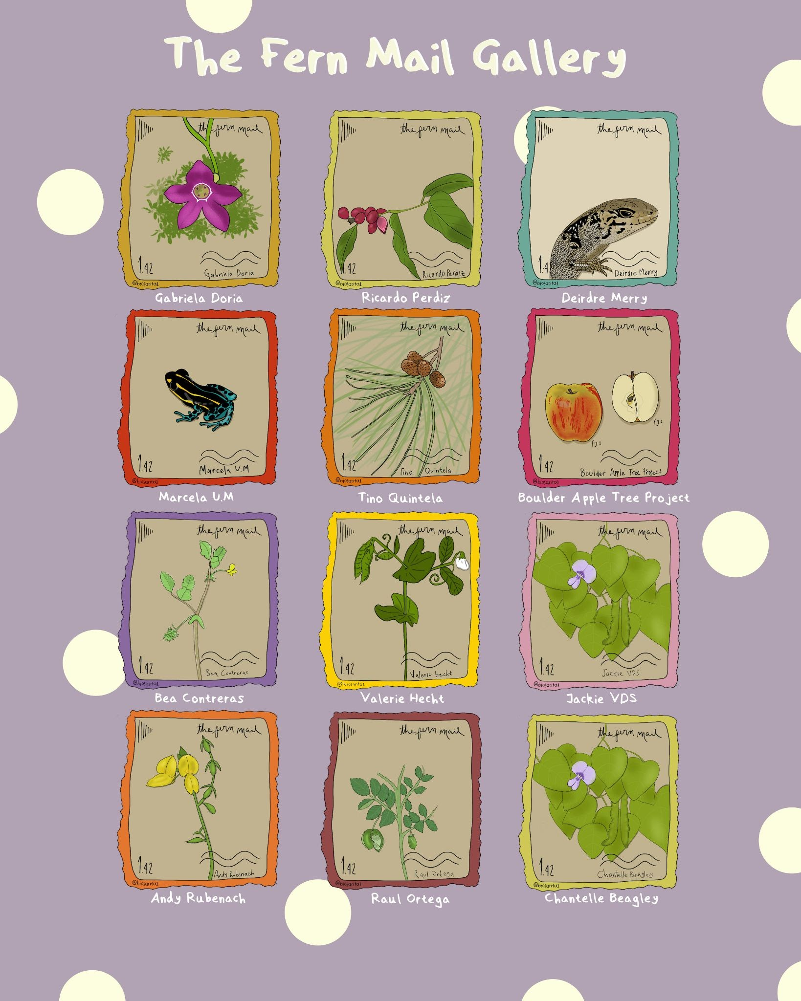 alt text: The Fern Mail Gallery by Sarita Muñoz-Gómez. On a lilac-coloured and sparsely polka-dotted background, twelve illustrated stamps are laid out in a 3 x 4 grid. From top left to bottom right: Purple 5-petalled flower hanging down from a green stem before a green shrub-like mass in a dark yellow frame for Gabriela Doria, a horizontal stem with four large green leaves and red berries at the tip in a light yellow frame for Ricardo Perdiz, a light brown reptile with black and white speckles in a sea foam frame for Deirdre Merry, a frog (with a black body, spotted blue legs, and yellow stripes running lengthwise down its body) in a red frame for Marcela U.M., Casuarina in an orange frame for Tino Quintela, a whole and half apple (Malus domestica) in a pink frame for Boulder Apple Tree Project, Medicago truncatula in a purple frame for Bea Contreras, Pisum sativum in a bright yellow frame for Valerie Hecht, Phaseolus vulgaris in a dusty pink frame for Jackie VDS, Lotus japonicus in an orange frame for Andy Rubenach, Cicer arietinum in a brown frame for Raul Ortega, and Phaseolus vulgaris in a yellow frame for Chantelle Beagley.